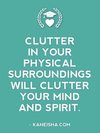 Clutter in your physical surroundings